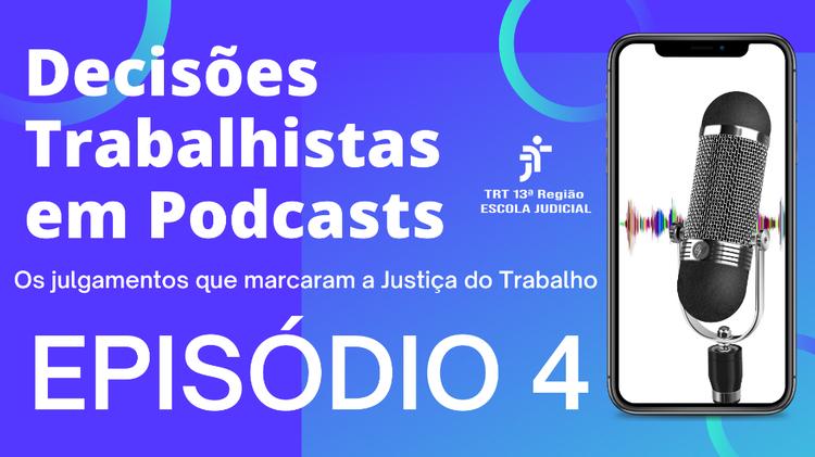 """Escola Judicial divulga quarto episódio do """"Decisões Trabalhistas em Podcast"""""""