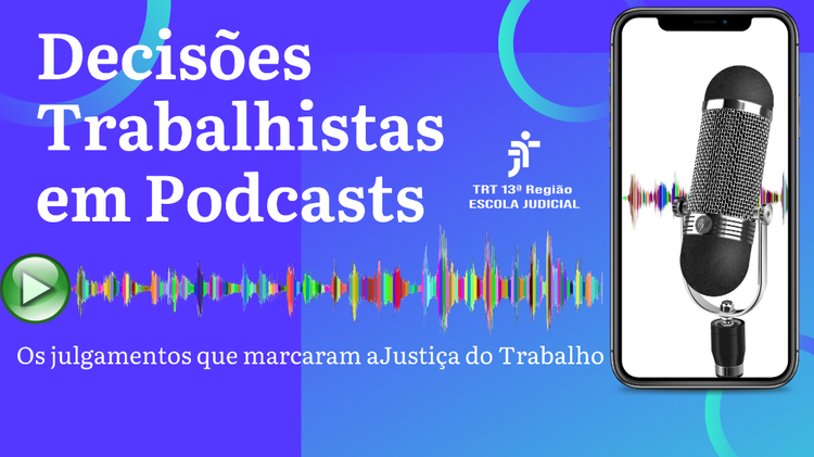 Vice-presidente do TST encerra semestre letivo e EJud13 lança projeto em podcast
